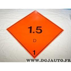Plaque alu matieres explosives ADR 1.5D 1.5 D N°1-5 Alu300 FSER tracteur poids lourd engin agricole bus transport
